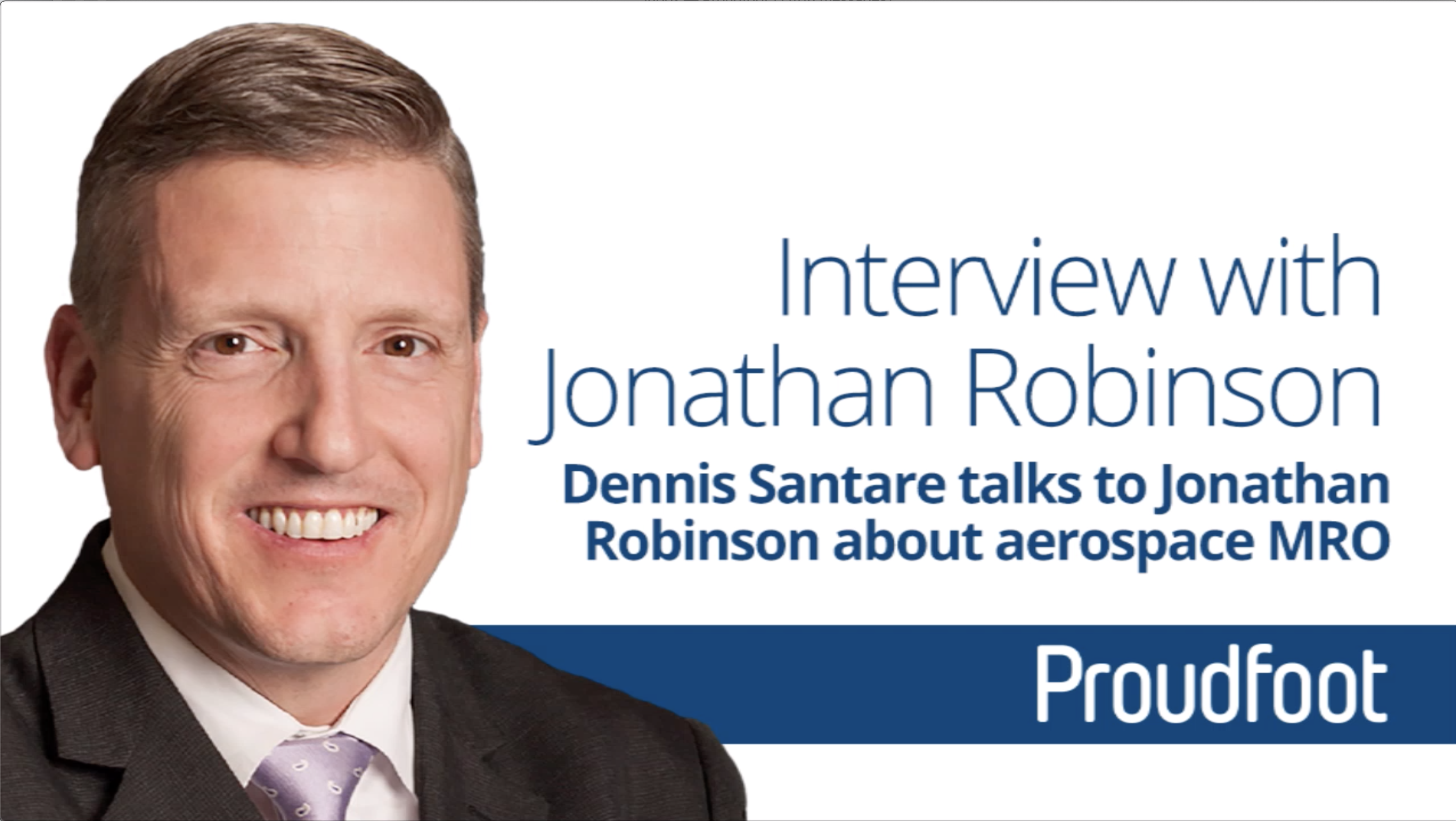 Interview with Jonathan Robinson, Proudfoot VP MRO Americas